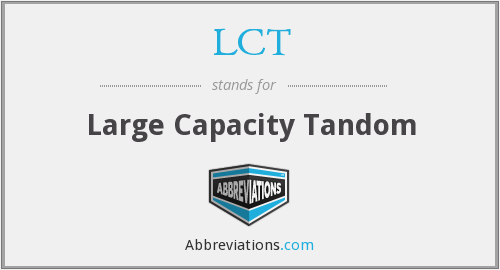 LCT - Large Capacity Tandom