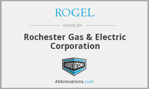 ROGEL - Rochester Gas & Electric Corporation
