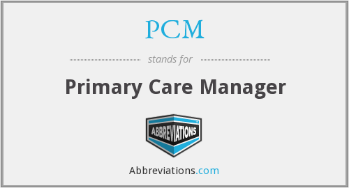 PCM - Primary Care Manager