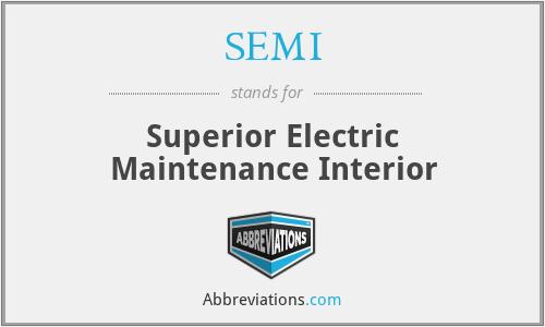 SEMI - Superior Electric Maintenance Interior