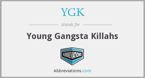 YGK - Young Gangsta Killahs