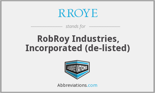 RROYE - RobRoy Industries, Incorporated  (de-listed)
