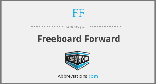 FF - Freeboard Forward