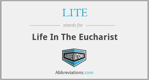 LITE - Life In The Eucharist