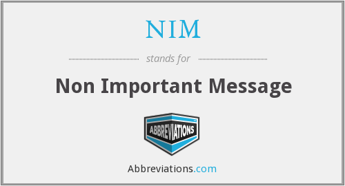 NIM - Non Important Message