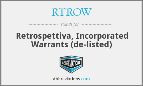RTROW - Retrospettiva, Incorporated Warrants  (de-listed)
