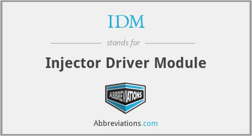IDM - Injector Driver Module