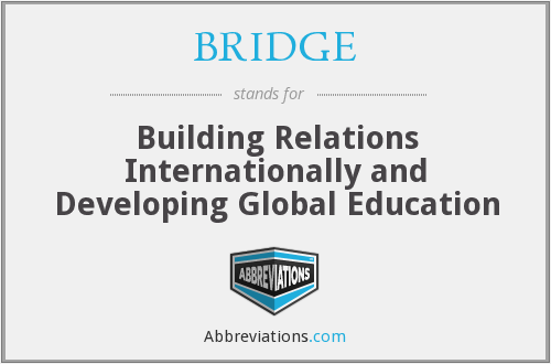 BRIDGE - Building Relations Internationally and Developing Global Education