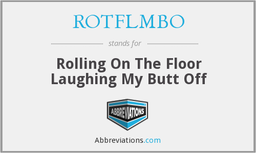 What does ROTFLMBO stand for?