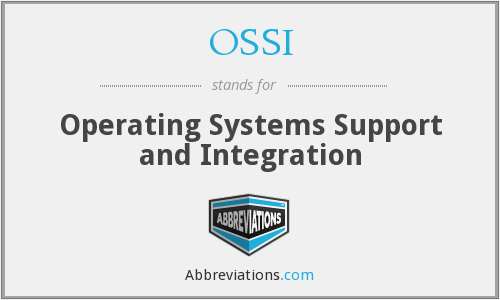 OSSI - Operating Systems Support and Integration