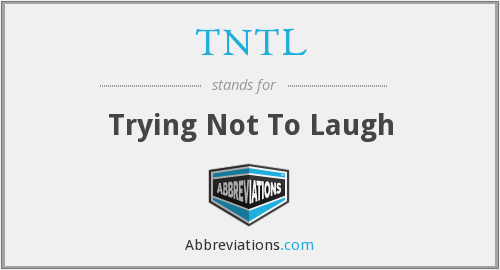 TNTL - Trying Not Too Laugh