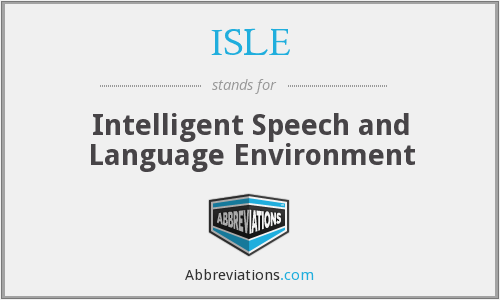 ISLE - Intelligent Speech and Language Environment