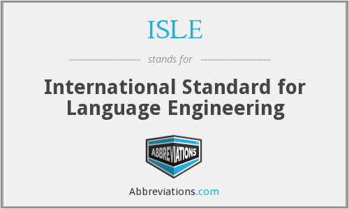 ISLE - International Standard for Language Engineering