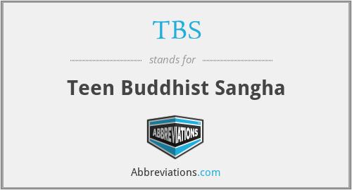 TBS - Teen Buddhist Sangha