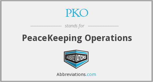 PKO - PeaceKeeping Operations