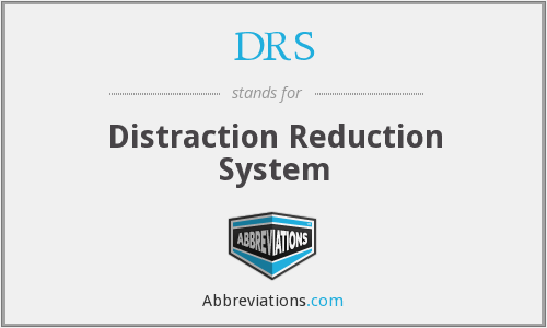 DRS - Distraction Reduction System