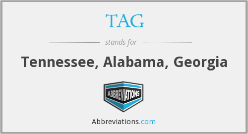 TAG - Tennessee, Alabama, Georgia
