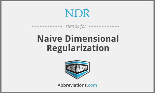 NDR - Naive Dimensional Regularization