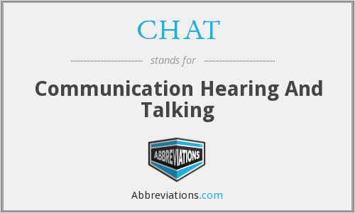 CHAT - Communication Hearing And Talking