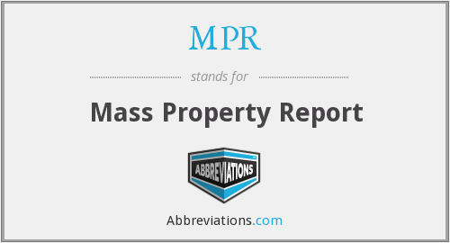 MPR - Mass Property Report