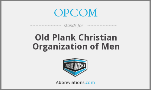 OPCOM - Old Plank Christian Organization of Men