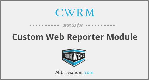 CWRM - Custom Web Reporter Module