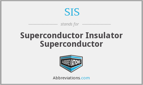 SIS - Superconductor Insulator Superconductor