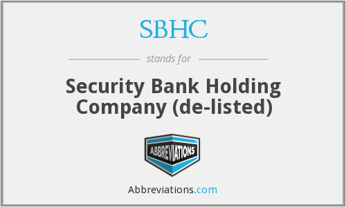 SBHC - Security Bank Holding Company  (de-listed)