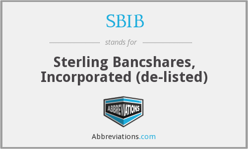 SBIB - Sterling Bancshares, Incorporated  (de-listed)