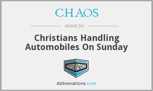 CHAOS - Christians Handling Automobiles On Sunday