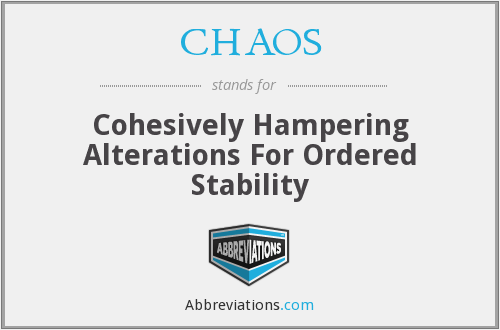 CHAOS - Cohesively Hampering Alterations For Ordered Stability