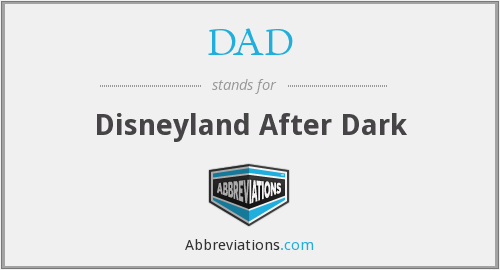 DAD - Disneyland After Dark