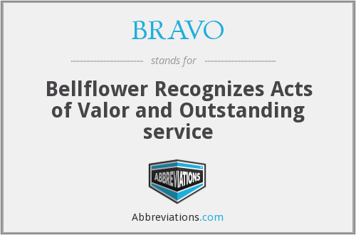 BRAVO - Bellflower Recognizes Acts of Valor and Outstanding service