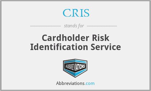 CRIS - Cardholder Risk Identification Service