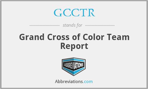 GCCTR - Grand Cross of Color Team Report