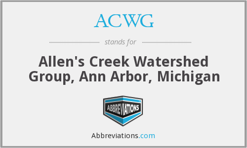 ACWG - Allen's Creek Watershed Group, Ann Arbor, Michigan