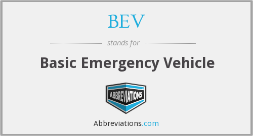 BEV - Basic Emergency Vehicle