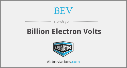 BEV - Billion Electron Volts