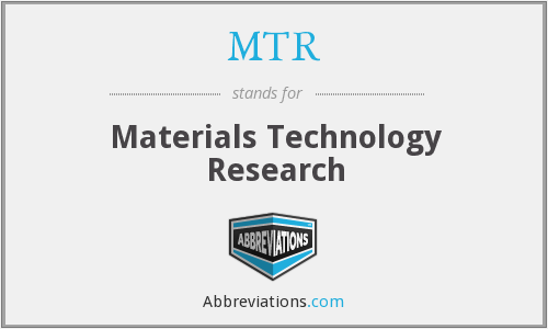 MTR - Materials Technology Research