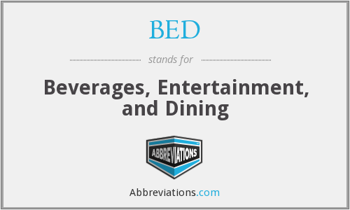 BED - Beverages, Entertainment, and Dining