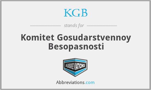 KGB - Komitet Gosudarstvennoy Besopasnosti