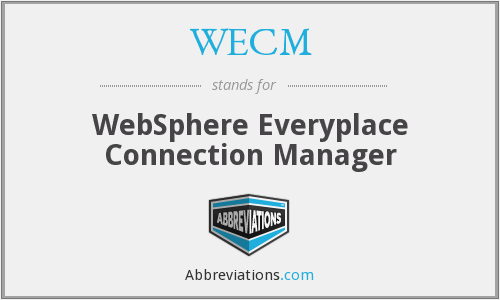 WECM - WebSphere Everyplace Connection Manager