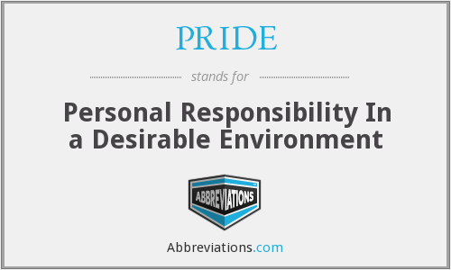 PRIDE - Personal Responsibility In a Desirable Environment