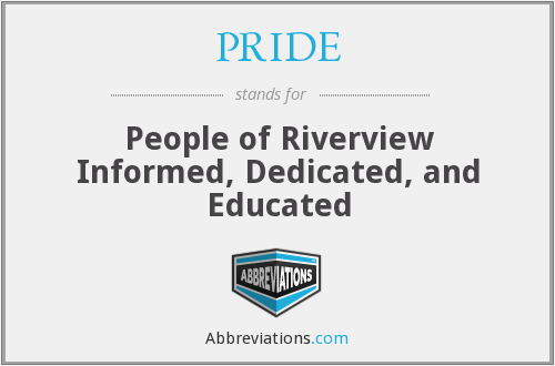 PRIDE - People of Riverview Informed, Dedicated, and Educated