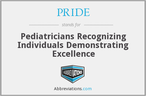 PRIDE - Pediatricians Recognizing Individuals Demonstrating Excellence