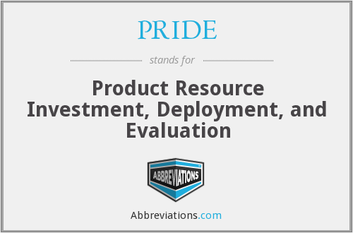 PRIDE - Product Resource Investment, Deployment, and Evaluation