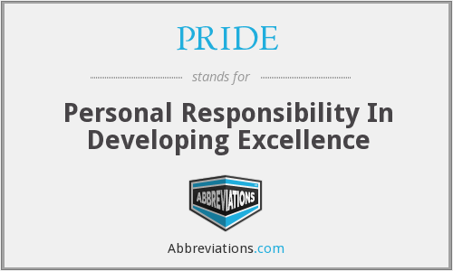 PRIDE - Personal Responsibility In Developing Excellence