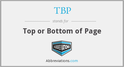 TBP - Top or Bottom of Page