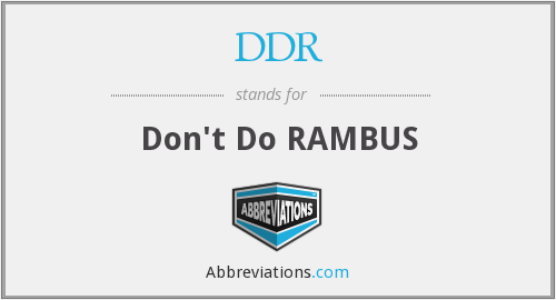 DDR - Don't Do RAMBUS