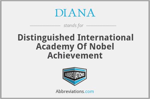 DIANA - Distinguished International Academy Of Nobel Achievement
